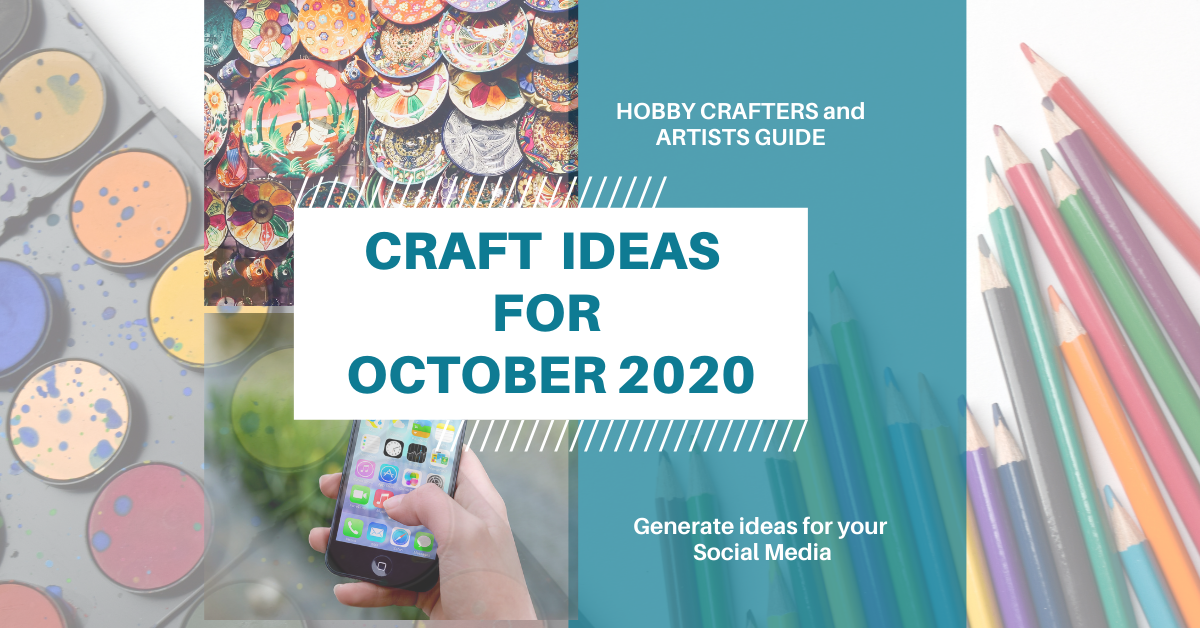 Craft ideas for October 2020 | Social Media Planner